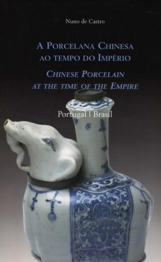A Porcelana Chinesa ao Tempo do Império